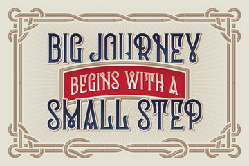 """Motivation quote """"Big journey begins with a small step"""" with a classic vintage design."""