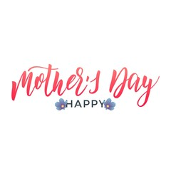 Mothers Day. Holiday design with calligraphy lettering and trendy flowers. Mother's Day script calligraphy