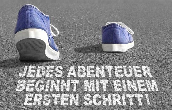 Jedes Abenteuer beginnt mit einem ersten Schritt!