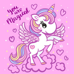 You are magical. Lovely cartoon, rainbow unicorn.Illustration for your design