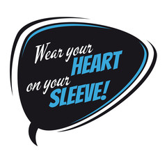 wear your heart at your sleeve retro speech balloon