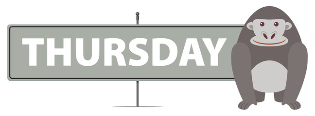Thursday sign with gorilla