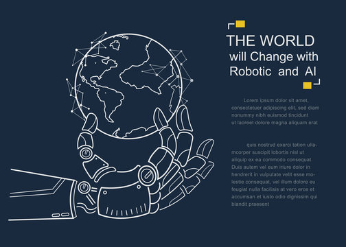 Futuristic android hand holding virtual digital earth globe. artificial intelligence technology will change the world. Vector outline design to poster and presentation concept.