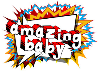 Amazing Baby - Comic book style phrase on abstract background.