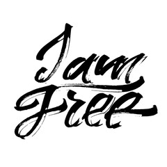 I am Free. Modern Calligraphy Hand Lettering for Serigraphy Print