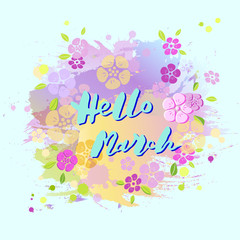 Handwritten lettering Hello March isolated on pastel colors background. Lettering for Warm Season card, art shop, logo, badge, postcard, poster, banner, web. Vector illustration.