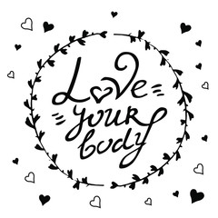 Body postive vector hand drawn  love your body lettering in circle of twigs and hearts black on white background