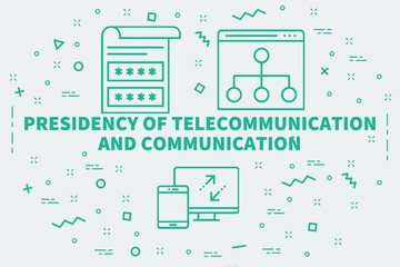 Conceptual business illustration with the words presidency of telecommunication and communication