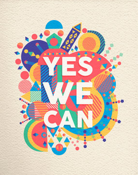 Yes We can positive art motivation quote poster