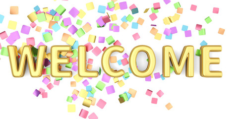 Welcome sign letters with confetti background celebration greeting holiday.3D illustration.