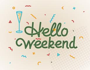 Hello weekend celebration poster. Trendy memphis geometric isolated line art style illustration.