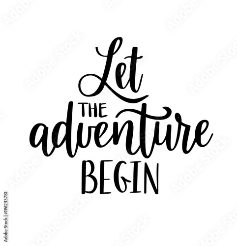 let the adventure begin vector lettering motivational inspirational