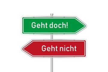 Grünes und rotes Straßenschild - Geht doch - Geht nicht