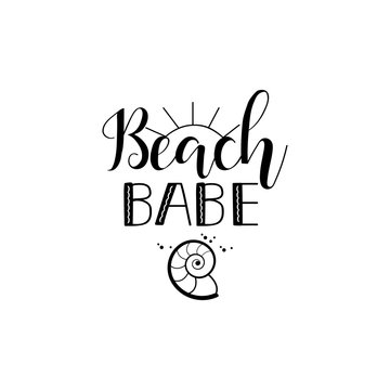 Beach babe. lettering. Summer inspirational quote. Summer t-shirts print,sign, invitation, poster.