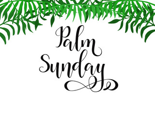 Palm Sunday. lettering card. Hand drawn lettering poster for Easter. Modern calligraphy.