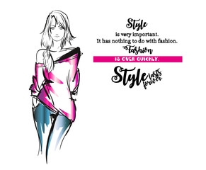 Style is very important. Fashion is over quickly. Style lasts forever. Fashion girl sketch on a white background with a quote. Illustration of fashion with a quote