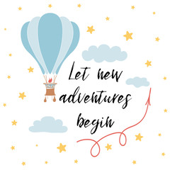 Let new adventures begin slogan for shirt print design with hot air balloon. Vector phrase