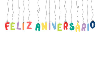 Hand drawn vector illustration with balloons in shape of letters spelling Feliz aniversario (Happy Birthday in Portuguese). Isolated objects on white background. Design concept for kids, celebration.