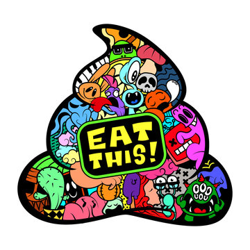 Eat This Shit Doodle Monster Characters Cartoon Vector