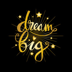 Dream big lettering. Inspirational quote.