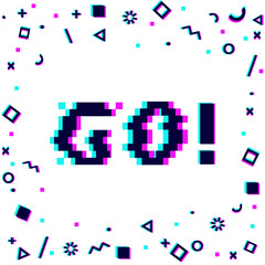 Vector 8bit pixel art colorful motivational banner with phrase go. Glitch VHS effect, geometrical decor elements. White background