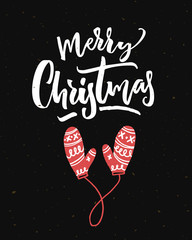 Aluminium Prints Christmas Merry Christmas card on black background with calligraphy and red mittens.