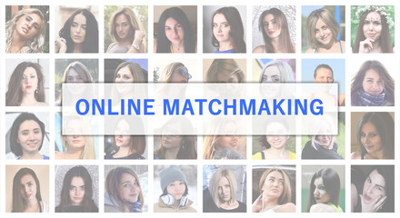 Online matchmaking. The title text is depicted on the background of a collage of many square female portraits. The concept of service for dating