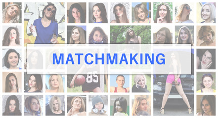 Matchmaking. The title text is depicted on the background of a collage of many square female portraits. The concept of service for dating