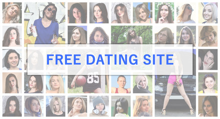Free dating site. The title text is depicted on the background of a collage of many square female portraits. The concept of service for dating