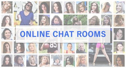 Online chat rooms. The title text is depicted on the background of a collage of many square female portraits. The concept of service for dating