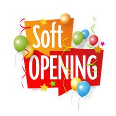 Soft opening