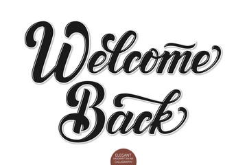 Vector volumetric Welcome back elegant modern handwritten calligraphy. Vector Ink illustration. Isolated on white background with shadows and highlights. For cards, invitations, prints etc.