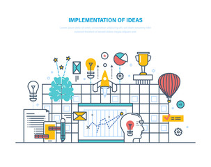 Implementation of big ideas. Improving technologies, processes, business innovations.