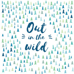 Forest wilderness hand drawn trees vector background. Nature concept with creative typography.