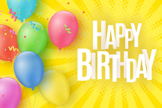 Colorful festive balloons on a cartoon yellow background with halftone and rays. Inscription Happy birthday. Burst of confetti. Greeting card. Vector illustration
