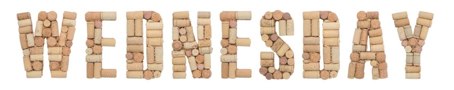 Wednesday made of wine corks Isolated on white background