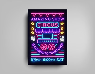 Circus poster design template in neon style. Circus wagon Neon sign, tent, light banner, bright brochure, neon flyer, bright nightlife of Circus show. Design element Amazing show. Vector illustration