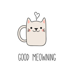 Photo sur Aluminium Des Illustrations Hand drawn vector illustration of a kawaii funny steaming mug cup with cat ears, text Good meowning. Isolated objects on white background. Line drawing. Design concept for cat cafe, children print.