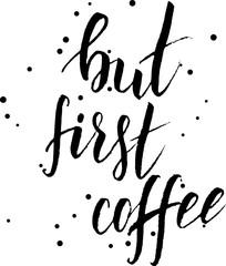 But first coffee handwritten text