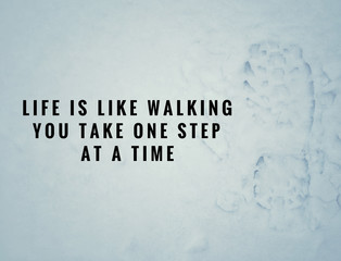 Canvas Prints Motivational and inspirational quotes - Life is like walking. You take one step at a time. With vintage styled background.