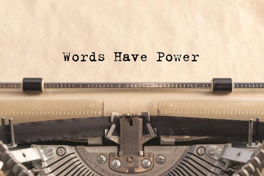 Words have power printed on a vintage typewriter