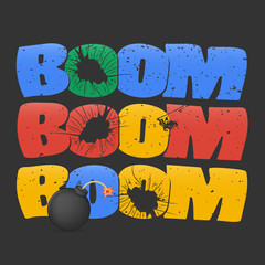 """boom bomb. multicolored inscription """"boom"""" with grunge texture and holes on a black background.  a small black round bomb with a lighted wick. poster, ticket design, t-shirt print and others"""