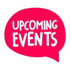 Upcoming events. Vector hand drawn speech bubble icon, badge illustration on white background.