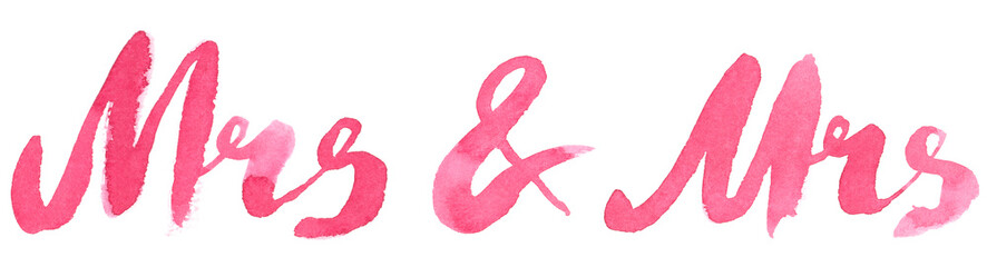 "Sign ""Mrs and Mrs"" painted in pink watercolor on clean white background"