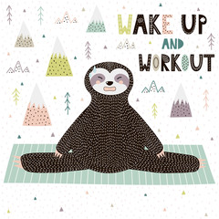 Wake Up and Workout motivational print with funny sloth doing yoga. Vector illustration