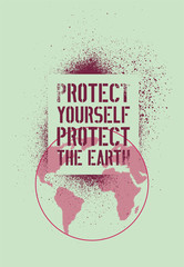 Protect yourself - protect the Earth. Stop Aids typographic stencil street art style grunge poster. Retro vector illustration.