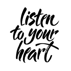 Listen to your heart postcard. Lettering for Valentines day. Ink illustration. Modern brush calligraphy. Isolated on white background.