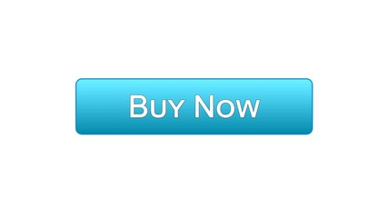 Buy now web interface button blue color, customer decision, tourism, credit