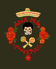 Poster on Day of the dead with dia de muertos hand drawing lettering, mariachi, marigold, sombrero and maracas