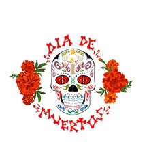 T-shirt print with mexican sugar skull,  dia de muertos hand drawing lettering and marigold for day of death
